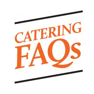 Catering Frequently Asked Questions